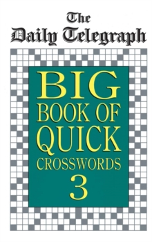 Daily Telegraph Big Book Quick Crosswords 3, Paperback Book