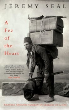 A Fez of the Heart : Travels Through Turkey in Search of a Hat