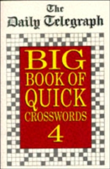 "The ""Daily Telegraph"" Big Book of Quick Crosswords 4, Paperback Book"