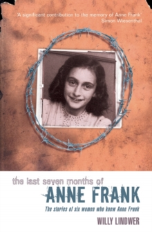 The Last Seven Months of Anne Frank, Paperback Book