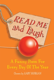 Read Me and Laugh : A Funny Poem for Every Day of the Year Chosen by, Paperback Book