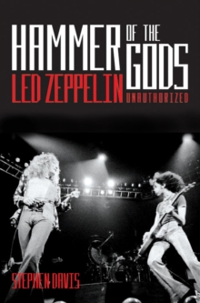 "Hammer of the Gods : ""Led Zeppelin"" Unauthorised, Paperback Book"