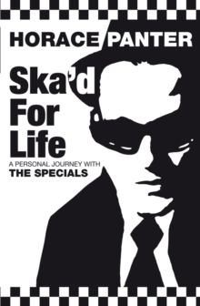 "Ska'd for Life : A Personal Journey with the ""Specials"", Paperback Book"