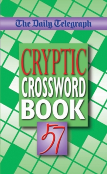 "The ""Daily Telegraph"" Cryptic Crossword Book : No. 57, Paperback Book"