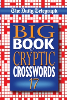 "The ""Daily Telegraph"" Big Book of Cryptic Crosswords : Bk. 17, Paperback Book"