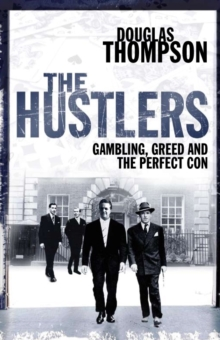 The Hustlers : Gambling, Greed and the Perfect Con, Paperback Book