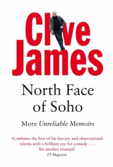 North Face of Soho : Unreliable Memoirs Volume IV, Paperback Book