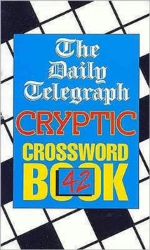 The Daily Telegraph Cryptic Crossword Book 42, Paperback Book