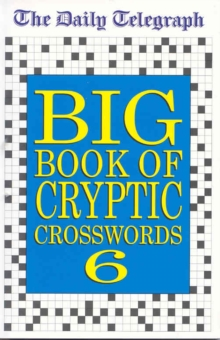 The Daily Telegraph Big Book of Cryptic Crosswords 6, Paperback Book