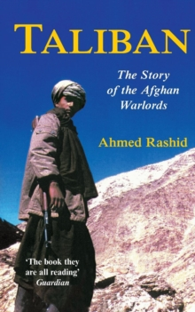 Taliban : The Story of the Afghan Warlords, Paperback Book