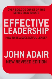 Effective Leadership (NEW REVISED EDITION) : How to be a successful leader, Paperback Book