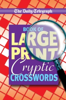 Daily Telegraph Book of Large Print Cryptic Crosswords, Paperback Book