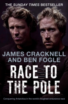 Race to the Pole : Conquering Antarctica in the World's Toughest Endurance Race, Paperback Book