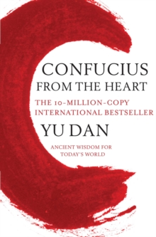Confucius from the Heart : Ancient Wisdom for Today's World, Paperback Book