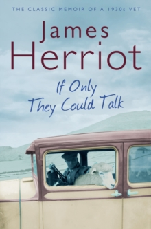If Only They Could Talk : The Classic Memoir of a 1930s Vet, Paperback Book