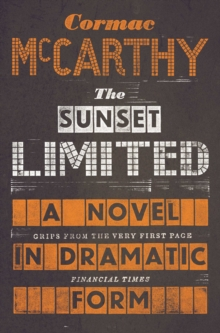 The Sunset Limited : A Novel in Dramatic Form, Paperback Book