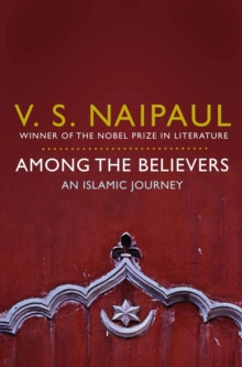 Among the Believers : An Islamic Journey, Paperback Book