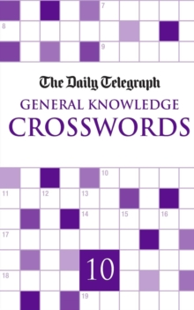 Daily Telegraph Giant General Knowledge Crosswords 10, Paperback Book