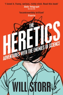 The Heretics : Adventures with the Enemies of Science, Paperback Book