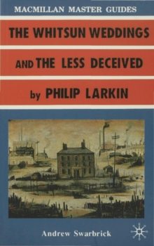 Larkin: The Whitsun Weddings and the Less Deceived, Paperback Book