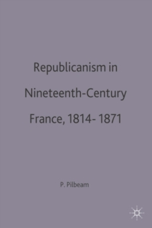 Republicanism in Nineteenth-Century France, 1814-1871