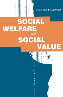 Social Welfare and Social Value : The Role of Caring Professions, Paperback / softback Book