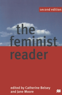 The Feminist Reader : Essays in Gender and the Politics of Literary Criticism, Paperback Book