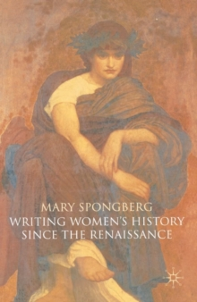 Writing Women's History Since the Renaissance, Paperback / softback Book