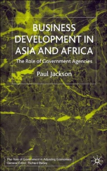 Business Development in Asia and Africa : The Role of Government Agencies, Hardback Book
