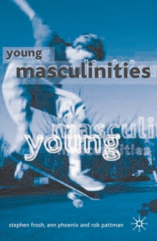 Young Masculinities : Understanding Boys in Contemporary Society, Paperback Book