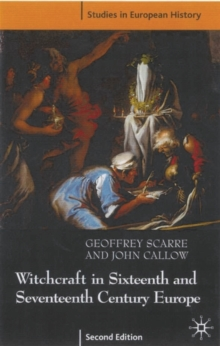Witchcraft and Magic in Sixteenth- and Seventeenth-Century Europe, Paperback Book