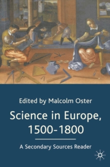 Science in Europe, 1500-1800: A Secondary Sources Reader, Paperback Book