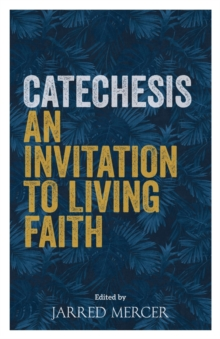 Catechesis : An Invitation to Living Faith, Paperback / softback Book