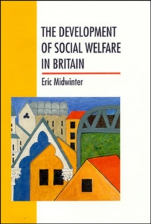 The Development of Social Welfare in Britain, Paperback Book