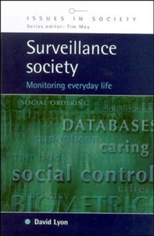 Surveillance Society : Monitoring Everyday Life, Paperback Book