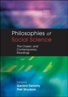 Philosophies of Social Science : The Classic and Contemporary Readings, Paperback Book