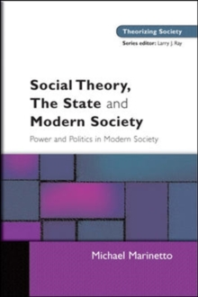 Social Theory, The State and Modern Society, Paperback / softback Book