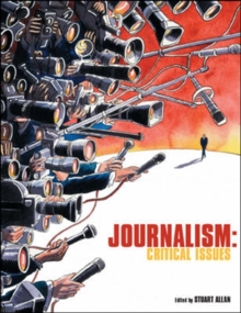 Journalism: Critical Issues : Critical Issues, Paperback Book