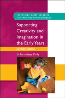 Supporting Creativity and Imagination in the Early Years, Paperback Book