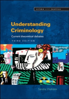 Understanding Criminology : Current Theoretical Debates, Paperback Book