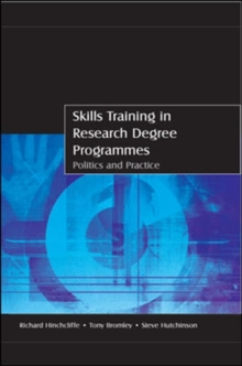 Skills Training in Research Degree Programmes: Politics and Practice, Paperback / softback Book