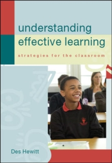 Understanding Effective Learning: Strategies for the classroom, Paperback / softback Book