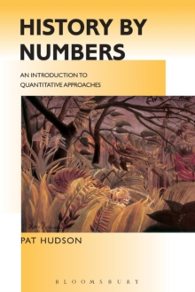 History by Numbers : An Introduction to Quantitative Approaches, Paperback Book