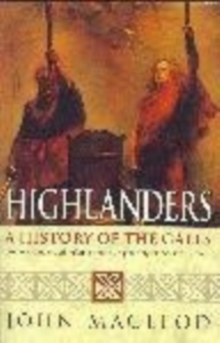 Highlanders: A History of the Gaels, Paperback Book