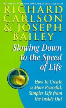 Slowing Down to the Speed of Life, Paperback Book