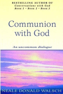 Communion With God : An uncommon dialogue, Paperback Book