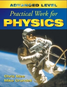 Advanced Level Practical Work for Physics, Paperback Book