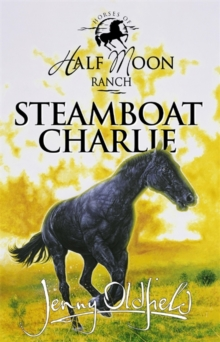 Horses Of Half Moon Ranch: Steamboat Charlie : Book 16, Paperback Book