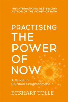 Practising the Power of Now : Meditations, Exercises and Core Teachings from the Power of Now, Paperback Book