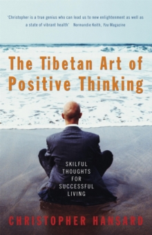 The Tibetan Art Of Positive Thinking, Paperback Book